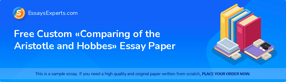 Free Custom «Comparing of the Aristotle and Hobbes» Essay Paper