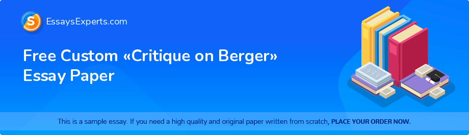 Free Custom «Critique on Berger» Essay Paper