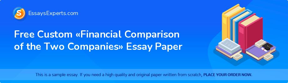 Free Essay Sample «Financial Comparison of the Two Companies»