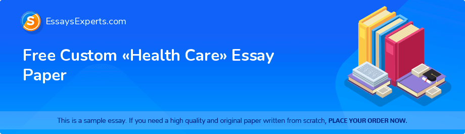 Free Essay Sample «Health Care»