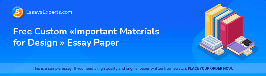 Free Essay Sample «Important Materials for Design »