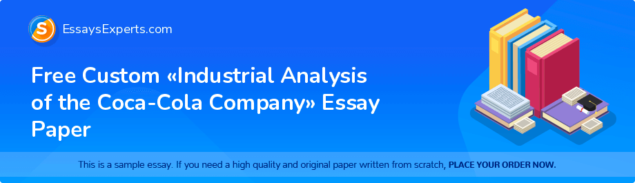 Free Essay Sample «Industrial Analysis of the Coca-Cola Company»