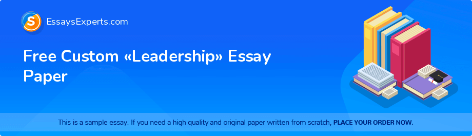Free Custom «Leadership» Essay Paper