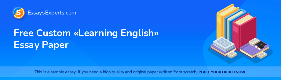 Free Essay Sample «Learning English»