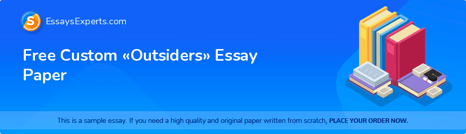 Free Custom «Outsiders» Essay Paper