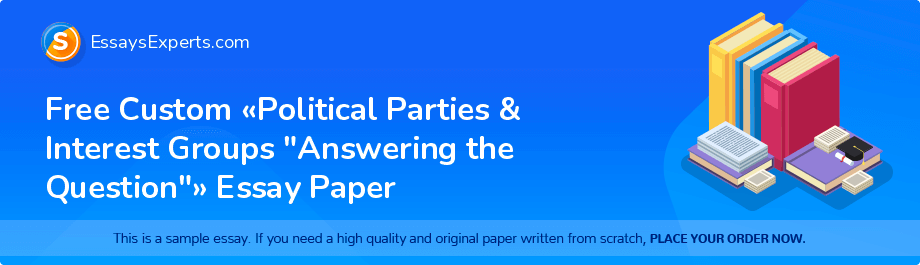 Free Essay Sample «Political Parties & Interest Groups