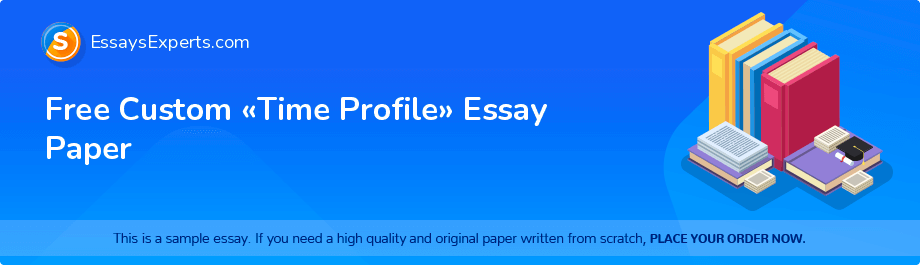 Free Essay Sample «Time Profile»