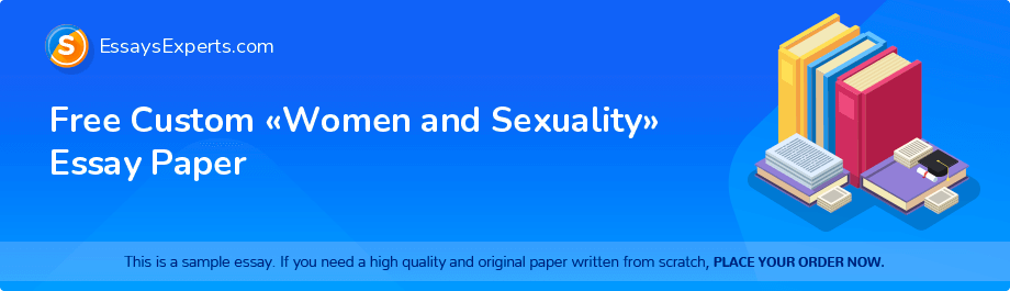 Free Essay Sample «Women and Sexuality»