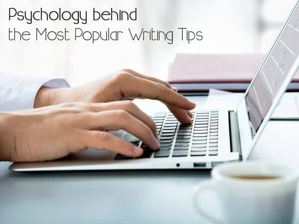 Psychology behind the Most Popular Writing Tips