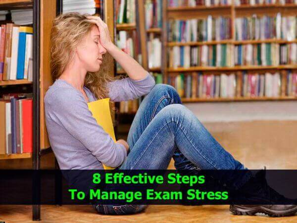 8 Effective Steps To Manage Exam Stress
