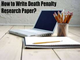 How to Write Death Penalty Research Paper?