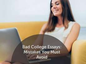 Bad College Essays: Mistakes You Must Avoid
